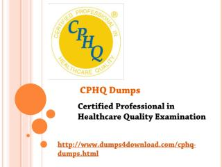 CPHQ Dumps Exam 2017 - Dumps4download.com