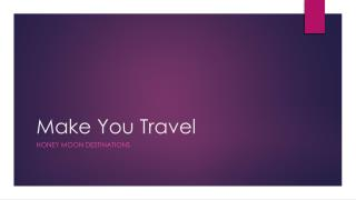 Get the Perfect Honeymoon Destination Planned With Make You Travel
