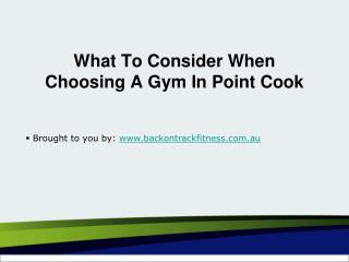 What To Consider When Choosing A Gym In Point Cook