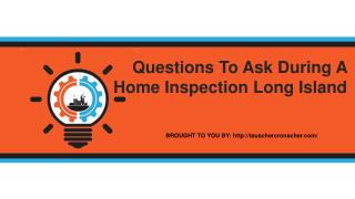 Questions To Ask During A Home Inspection Long Island