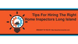 Tips For Hiring The Right Home Inspectors Long Island