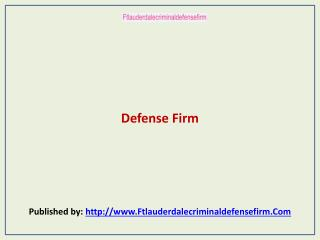 Ft Lauderdale Criminal Defense Firm-Defense Firm