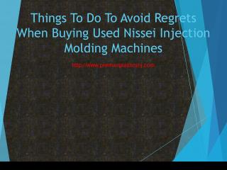Things To Do To Avoid Regrets When Buying Used Nissei Injection Molding Machines