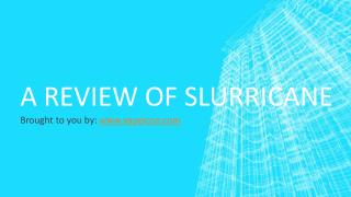 A Review Of Slurricane