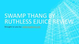 Swamp Thang By Ruthless eJuice Review