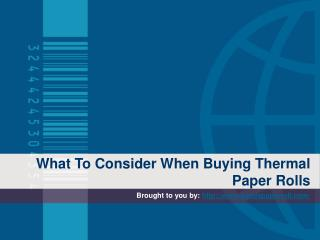 What To Consider When Buying Thermal Paper Rolls