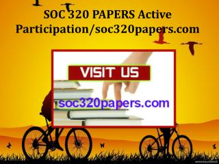 SOC 320 PAPERS Active Participation/soc320papers.com