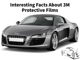 Facts About 3M Protective Films for your vehicle