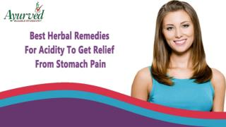 Best Herbal Remedies For Acidity To Get Relief From Stomach Pain