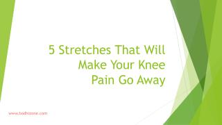 5 Stretches That Will Make Your Knee Pain Go Away