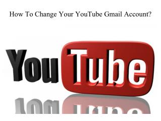How To Change Your YouTube Gmail Account?