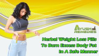 Herbal Weight Loss Pills To Burn Excess Body Fat In A Safe Manner