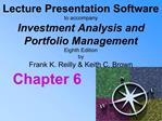 Lecture Presentation Software  to accompany Investment Analysis and  Portfolio Management Eighth Edition by  Frank K. Re