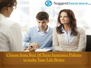 Choose from Best 10 Term Insurance Policies to make Your Life Better