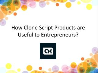 How Clone Script Products are Useful to Entrepreneurs – Appkodes