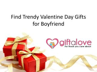 Find Trendy Valentine Day Gifts for Boyfriend Now at GiftaLove!