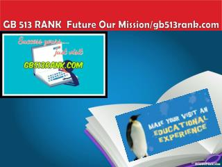 GB 513 RANK  Future Our Mission/gb513rank.com