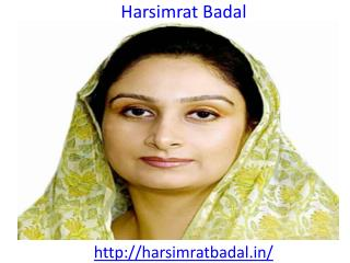 Harsimrat Badal  is the Union Cabinet Minister