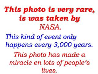 This photo is very rare, is was taken by   NASA.