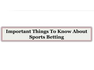 Important Things To Know About Sports Betting