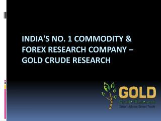 Sure shot Commodity Tips Provider: Gold Crude Research