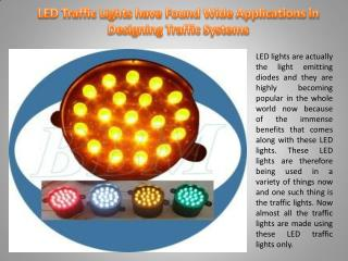 LED Traffic Lights have Found Wide Applications in Designing Traffic Systems