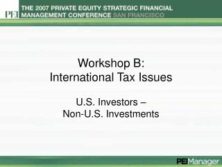 Workshop B: International Tax Issues
