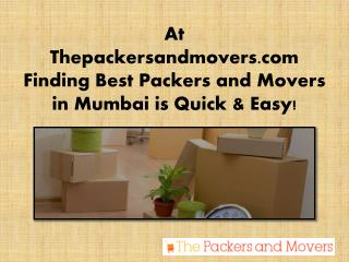 Find Best Packers and Movers in Mumbai is Quick & Easy from Thepackersandmovers.com!
