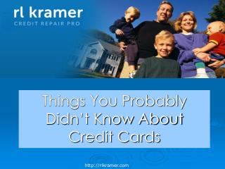 Things you Probably Didn't Know About the Credit Cards