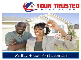 We Buy Houses Fort Lauderdale