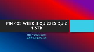 FIN 405 WEEK 3 QUIZZES QUIZ 1 STR