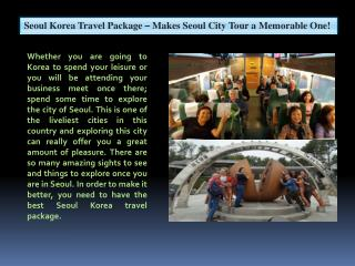 Seoul Korea Travel Package – Makes Seoul City Tour a Memorable One!