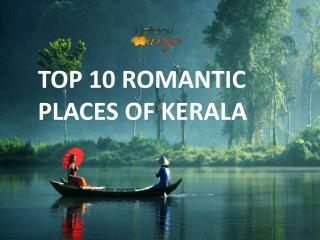 Top 10 Romantic places of Ever Famous Kerala