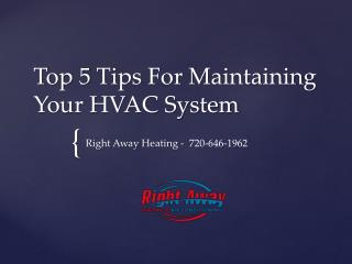 Top 5 Tips For Maintaining Your HVAC System