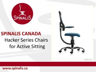SpinaliS Canada Hacker Series Chairs for Active Sitting