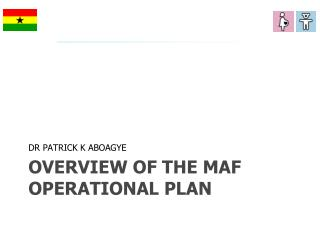 OVERVIEW OF THE MAF OPERATIONAL PLAN