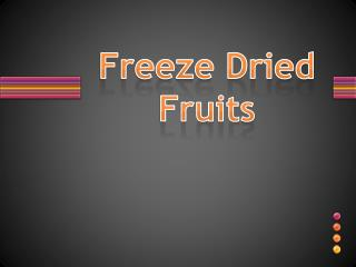Freeze Dried Fruit