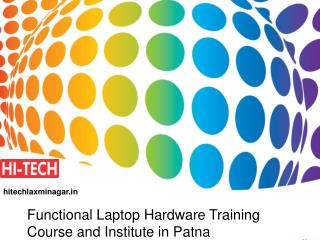 Functional Laptop Hardware Training Course and Institute in Patna