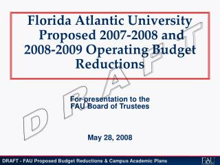 Florida Atlantic University  Proposed 2007-2008 and  2008-2009 Operating Budget Reductions