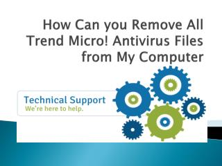 How Can I Remove All Trend Micro Antivirus Files from My Computer?