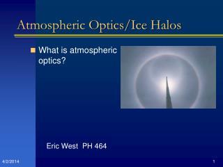 Atmospheric Optics/Ice Halos