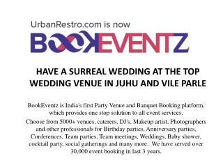 HAVE A SURREAL WEDDING AT THE TOP WEDDING VENUE IN JUHU AND VILE PARLE BookEventZ