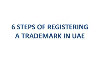 6 Steps of Registering a Trademark In UAE