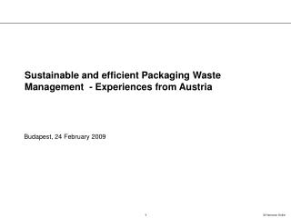 Sustainable and efficient Packaging Waste Management  - Experiences from Austria