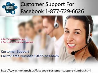 No one following you essentially call us 1-877-729-6626 Customer Support for Facebook