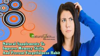 Natural Supplements To Improve Memory Skills And Prevent Forgetfulness Habit