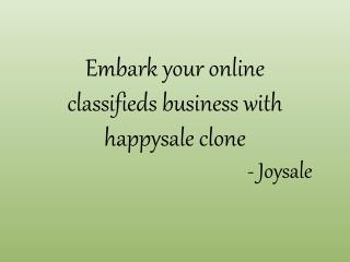 Embark your online classfieds business with happysale clone