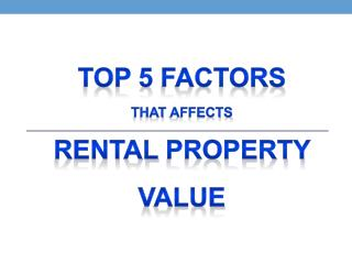 Top 5 Factors that Affects Rental Property Value