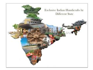 Exclusive Indian Handicrafts by Different State