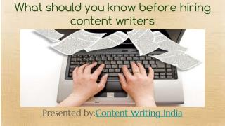 What should you know before hiring content writers.